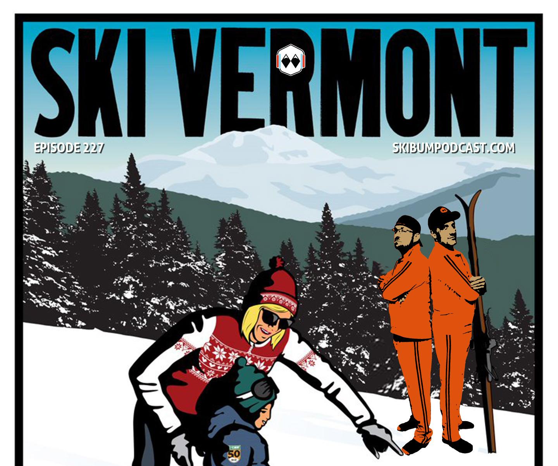 Podcast #227 – Ski Vermont