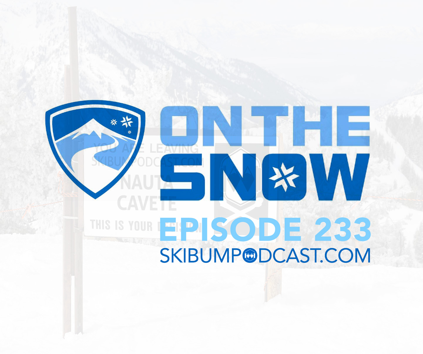 Podcast #233 – On The Snow