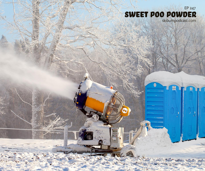 Podcast #247 – Sweet Poo Powder